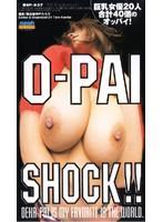 O-PAI SHOCK!!